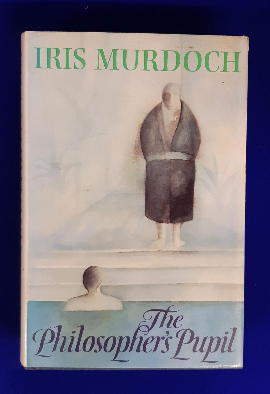 The Philosopher's Pupil.: Murdoch, I.