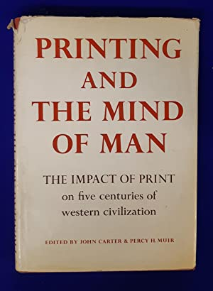 Printing and the Mind of Man : A Descriptive Catalogue Illustrating the Impact of Print on the Ev...