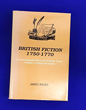 British Fiction, 1750-1770 : A Chronological Check-List of Prose Fiction Printed in Britain and I...