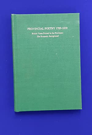 Provincial Poetry 1789-1839. British Verse Printed in the Provinces : The Romantic Background.