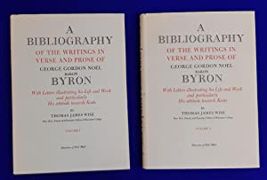 A Bibliography of the Writings in Verse and Prose of George Gordon Noel, Baron Byron. [ 2 vols, c...