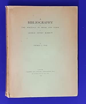 A Bibliography of the Writings in Prose and Verse of George Henry Borrow.