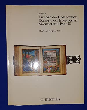 The Arcana collection : exceptional illuminated manuscripts. Part III. [ Christie's, auction cata...
