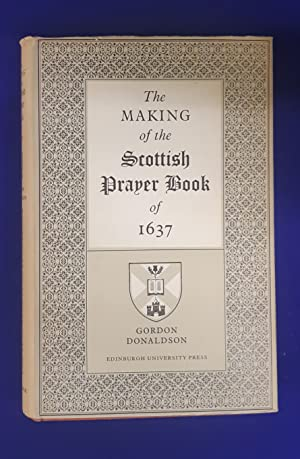 The making of the Scottish Prayer Book of 1637.