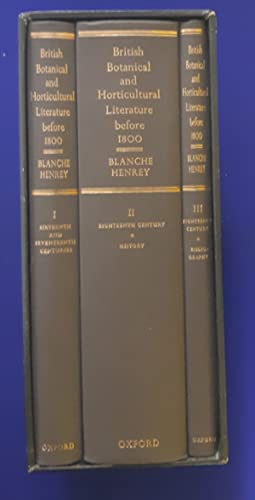 British Botanical and Horticultural Literature before 1800 : Comprising a History and Bibliograph...