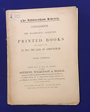 The Ashburnham Library. Catalogue of the magnificent collection of printed books the property of ...