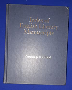 Index of English Literary Manuscripts. Volume I : 1450 - 1625 Part 1 : Andrewes - Donne.