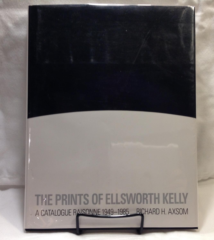 The Prints of Ellsworth Kelly: A Catalogue Raisonne, 1949-1985 - Axsom, Richard H.;American Federation of Arts;Floyd, Phylis
