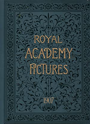 Royal Academy Pictures and Sculpture 1907,: ROYAL ACADEMY -