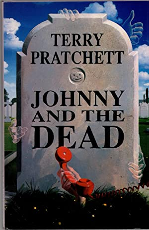 Johnny and the Dead, Signed presentation copy,: PRATCHETT TERRY -