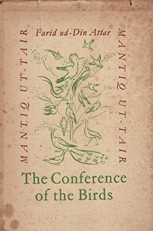 The Conference of the Birds; Mantiq Ut-Tair,: ATTAR FARID UD-DIN