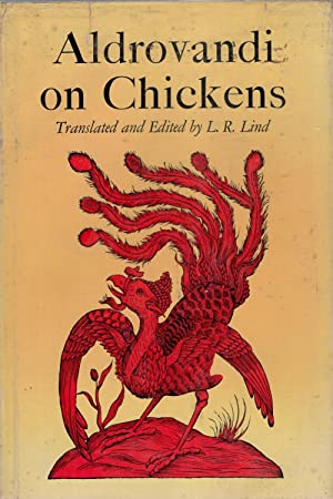 Aldrovandi on Chickens: The Ornithology of Ulisse: LIND L R