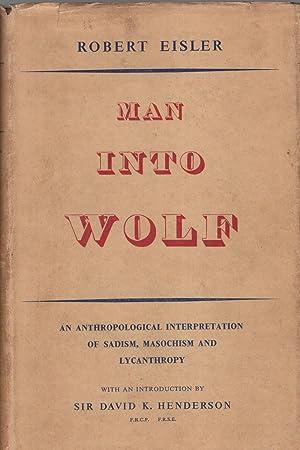 Man into Wolf: An Anthropological Interpretation of: EISLER ROBERT -