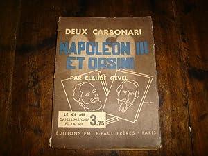 Deux Carbonari Napoleon III et Orsini: GEVEL Claude