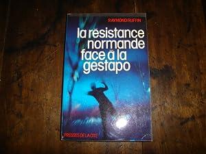 La Résistance normande face à la Gestapo: RUFFIN Raymond