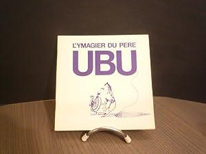 L'Ymagier du Père UBU.: JARRY, Alfred.