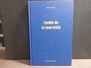 L'Ordre de la Rose-Croix.: CAILLET Serge