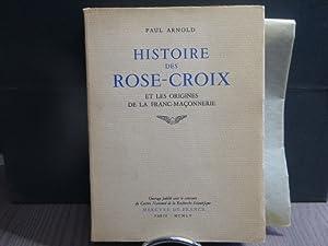 Histoire des Roses-Croix et les origines de: ARNOLD Paul