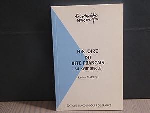 Histoire du rite français au XVIIIe siècle.: MARCOS Ludovic
