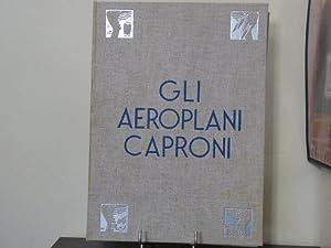 GLI AEROPLANI CAPRONI Studi-Progetti-Realizzazioni Dal 1908 al: CAPRONI Gianni
