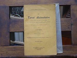 Le TAROT DIVINATOIRE. Clef du tirage des: PAPUS