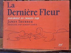 LA DERNIERE FLEUR. Parabole en images traduite: THURBER James -