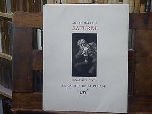 SATURNE. Essai sur GOYA.: MALRAUX André