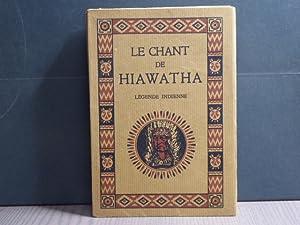 Le chant de HIAWATHA. D'après les légendes: RICHARD M.