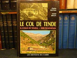 LE COL DE TENDE. [ de la route du sel à la route de l'Europe ] - Il colle di Tenda [ ...