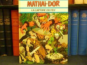 MATHAI-DOR. La capture du feu.: DE LA FUENTE