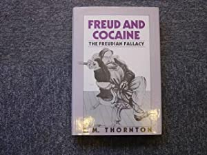 FREUD AND COCAINE. The freudian fallacy.: THORNTON E.M.