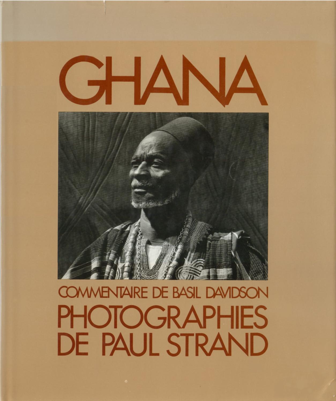 Ghana. Photographies de Paul Strand. Commentaire de: Strand, Paul.