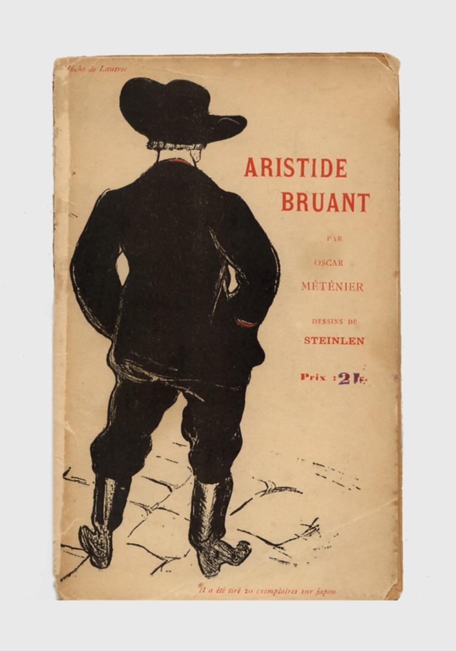 Le Chansonnier populaire Aristide Bruant. Dessins de: Steinlen, Theophile -