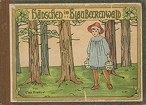Hänschen im Blaubeerenwald. Ein neues Bilderbuch von: Kinder- u. Jugendbücher