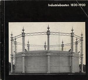 Industriebauten 1830-1930. Eine fotografische Dokumentation. Ausstellungskatalog.: Becher, Bernd u.