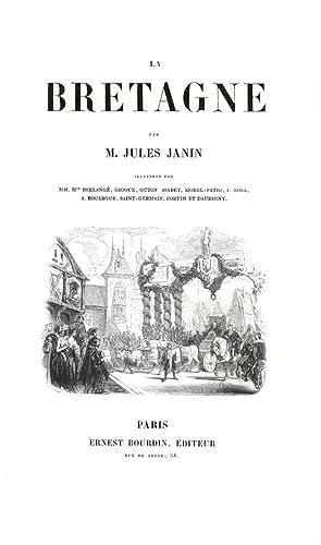La Bretagne. Illustrée par MM. H. Bellange,: Bretagne - Janin,