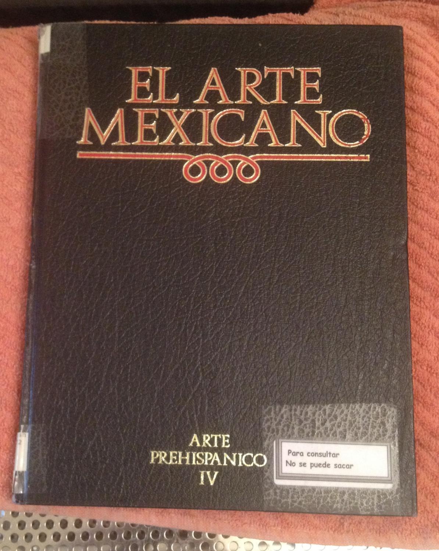 Historia Del Arte Mexicano, Tomo 4: Arte Prehispanico IV - Salvat, Juan & Rosas, Jose Luis, et al.
