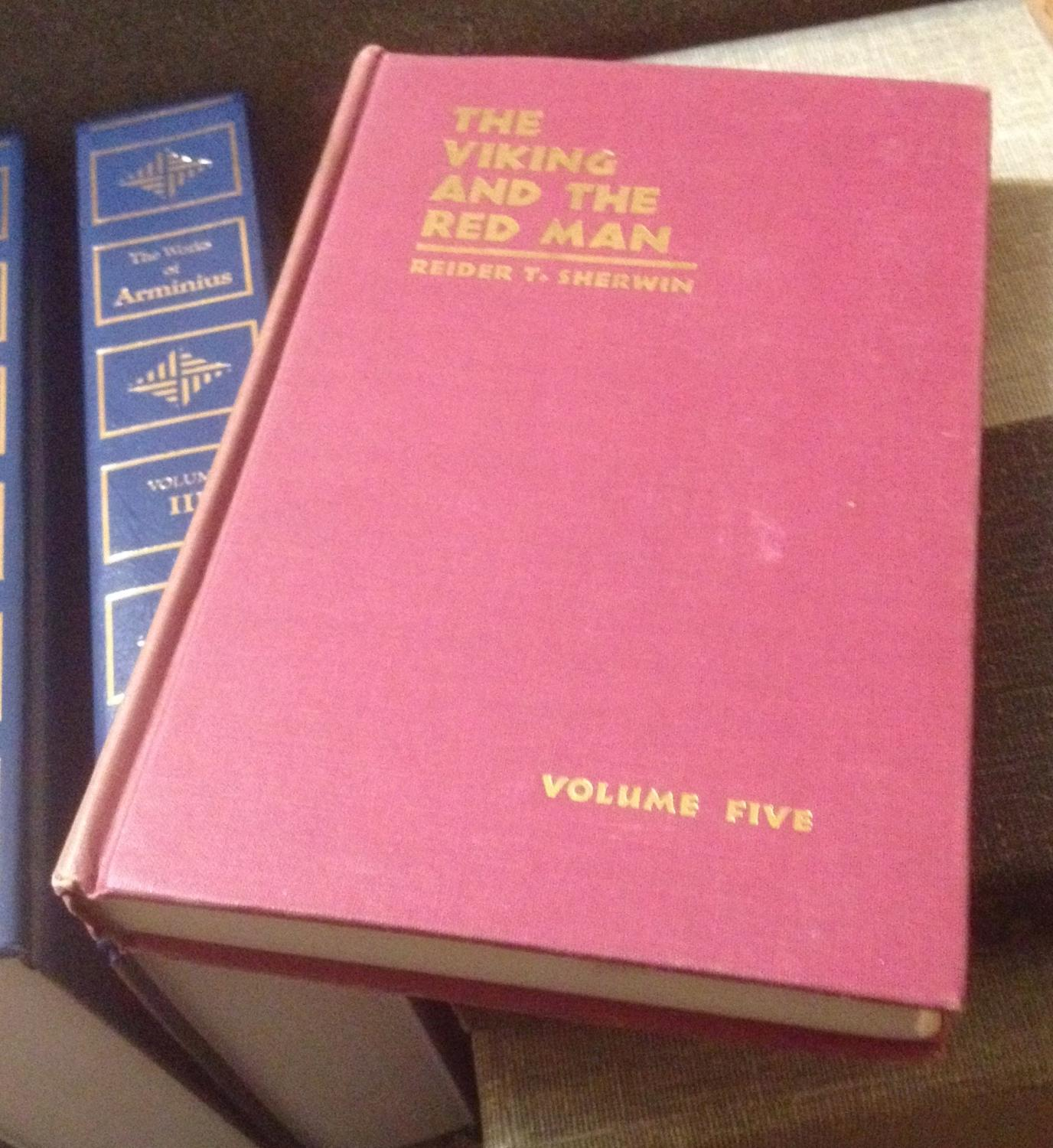 The Viking and the Red Man: The Old Norse Origin of the Algonquin Language Volume Five Sherwin, Reider T.