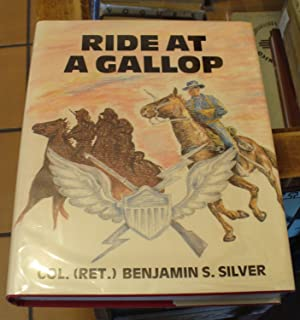Ride at a Gallop: Silver, Benjamin S.