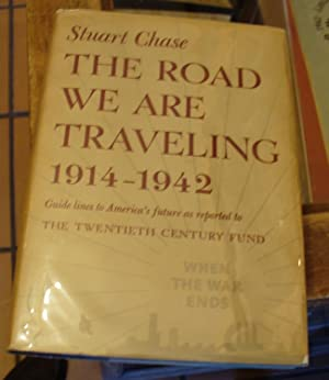 The Road We Are Traveling 1914-1942: Guide: Chase, Stuart