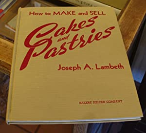 How to Make and Sell Cakes and: Lambeth, Joseph A.