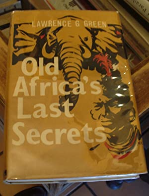 Old Africa's Last Secrets: Green, Lawrence G.