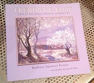 Fremont F. Ellis: Last of Los Cinco: Foster, Barbara Spencer