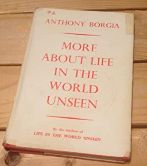 More About Life in the World Unseen: Borgia, Anthony