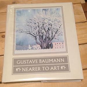 Gustave Baumann: Nearer to Art: Acton, David; Krause,
