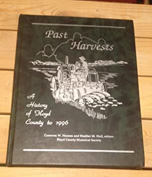 Past Harvests: A History of Floyd County to 1966: Hanson, Cameron W. & Hull, Heather M. (eds)