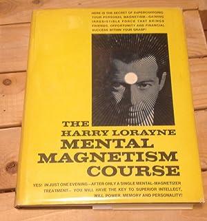 Mental Magnetism Course: Lorayne, Harry