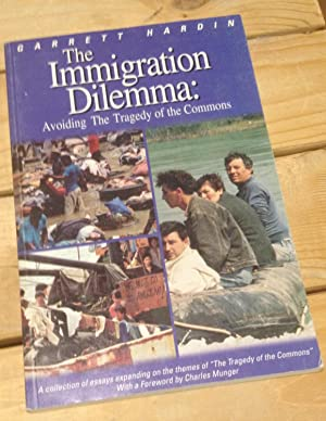 The Immigration Dilemma: Avoiding the Tragedy of: Hardin, Garrett