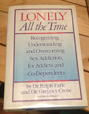 Lonely All the Time: Recognizing, Understanding and: Earle, Ralph &