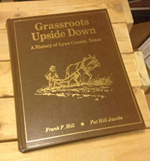Grassroots Upside Down: A History of Lynn County, Texas